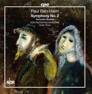 Ben-Haim: Symphony No. 2 & Concerto Grosso