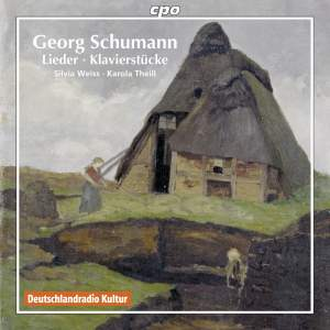 Georg Schumann: Lieder & Klavierstücke