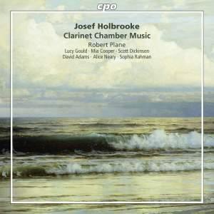 Josef Holbrooke: Clarinet Chamber Music
