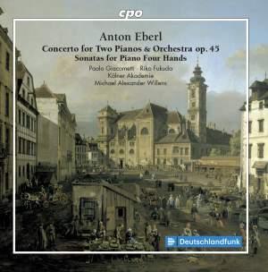 Anton Eberl: Concerto for Two Pianos & Orchestra & Sonatas for Piano Four Hands