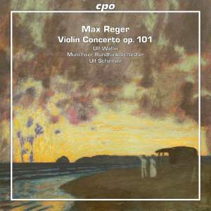Reger: Violin Concerto Op. 101