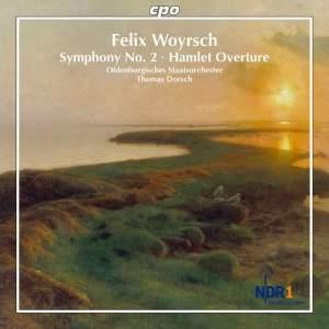 Felix Woyrsch: Symphony No. 2 & Hamlet Overture