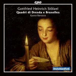 Stölzel: 9 Quadri di Dresda e Bruxelles