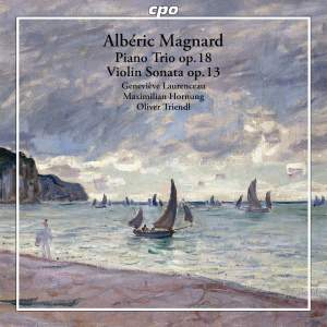 Magnard: Piano Trio in F Minor & Violin Sonata in G Major
