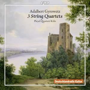 Adalbert Gyrowetz: 3 String Quartets