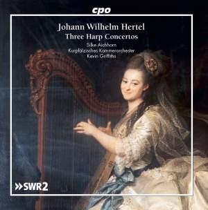 Johann Wilhelm Hertel: Three Harp Concertos