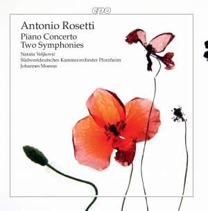 Antonio Rosetti: Piano Concerto & Two Symphonies
