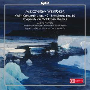 Weinberg: Violin Concertino, Symphony No. 10 & Rhapsody on Moldavian Themes