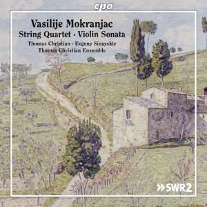 Mokranjac: String Quartet & Violin Sonata
