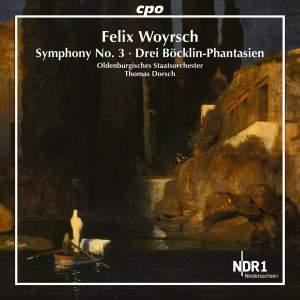 Woyrsch: Symphony No. 3 & 3 Böcklin-Phantasien