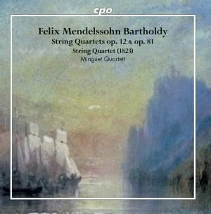 Mendelssohn: String Quartets Op. 12 & Op. 81 & String Quartet (1823) Product Image