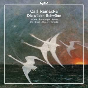 Reinecke: Die wilden Schwaene, Op. 164