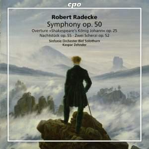 Robert Radecke: Orchestral Works