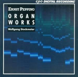 Ernst Pepping: Organ Music