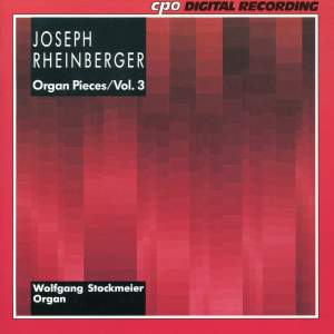 Joseph Rheinberger: Organ Pieces, Vol. 3
