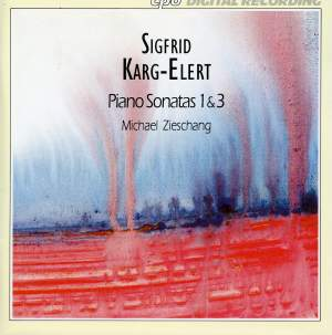 Karg-Elert: Piano Sonatas Nos. 1 & 3