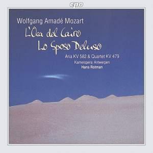 Mozart: L'Oca del Cairo & Lo Sposo Deluso