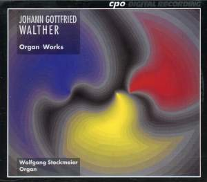 Johann Gottfried Walther: Organ Works
