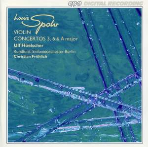 Spohr: Violin Concertos 3, 6 & A major