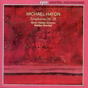 Michael Haydn: Symphonies Nos. Nos. 26 - 28