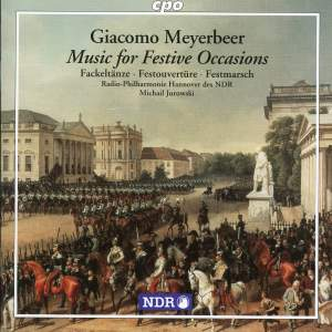 Meyerbeer - Music for Festive Occasions