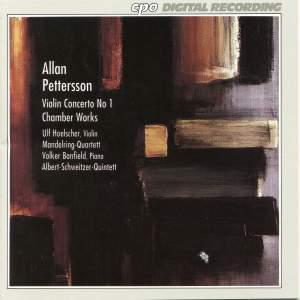 Allan Petterson: Violin Concerto No. 1 & Chamber Works