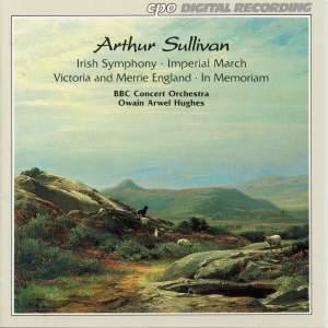 Sullivan: Irish Symphony, Imperial March, Victoria & Merrie England