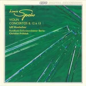 Spohr: Violin Concertos Nos. 8, 12 & 13