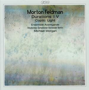 Feldman: Durations I-IV and Coptic Light