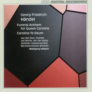 Handel: Funeral Anthem for Queen Caroline & Te Deum in D major