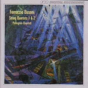 Busoni - String Quartets 1 & 2