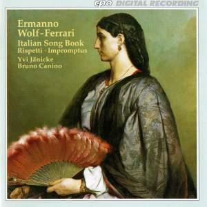 Wolf-Ferrari: Italian Song Book, Rispetti & Impromptus