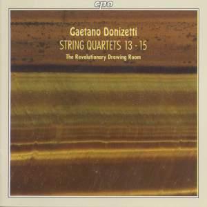 Donizetti: String Quartets Nos. 13-15