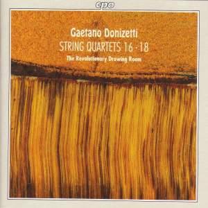 Donizetti: String Quartets Nos. 16-18