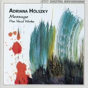 Adriana Hölszky: Messages - Five Vocal Works