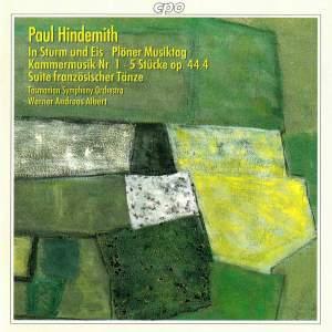 Hindemith: In Sturm und Eis, Kammermusik No. 1, 5 Pieces, Op. 44, Suite franzosischer Tanze