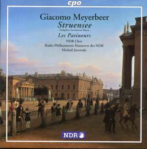 Meyerbeer: Struensee & Les Patineurs