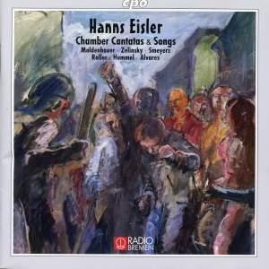 Eisler: Chamber Cantatas & Songs