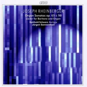 Rheinberger: Organ Sonatas, Op. 65 & 98 and Lieder for Baritone and Organ