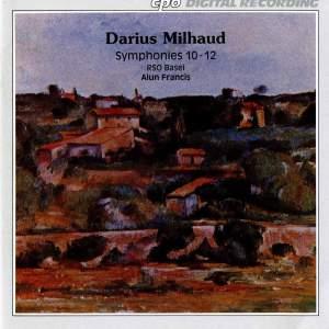 Milhaud: Symphonies Nos. 10-12