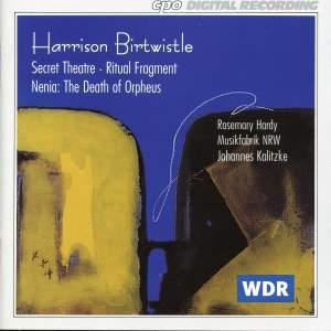 Birtwistle: Secret Theater, Ritual Fragment & Nenia: The Death of Orpheus