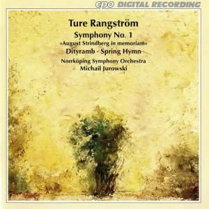 Rangstrom: Symphony No. 1, Dithyramb & Spring Hymn