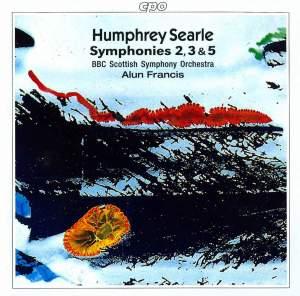 Humphrey Searle: Symphonies Nos. 2, 3 & 5