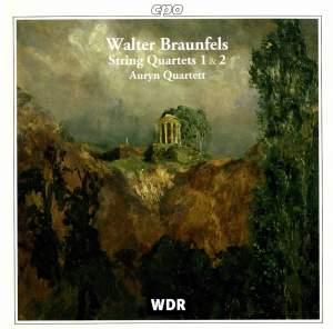 Braunfels: String Quartets Nos. 1 & 2