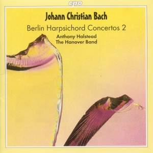 J C Bach - Berlin Harpsichord Concertos Volume 2