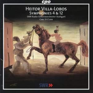 Villa Lobos: Symphonies Nos. 4 & 12