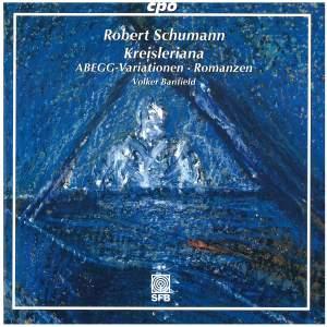 R. Schumann: Kreisleriana, Abegg Variations & 3 Romanzen