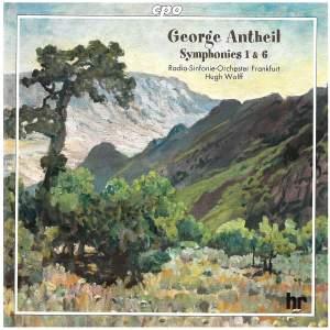 George Antheil: Symphonies Nos. 1 & 6