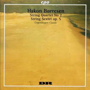 Børresen: String Sextet in G Major, Op. 5 & String Quartet No. 2 in C Minor