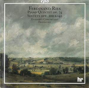 Ferdinand Ries: Piano Quintet & Sextets